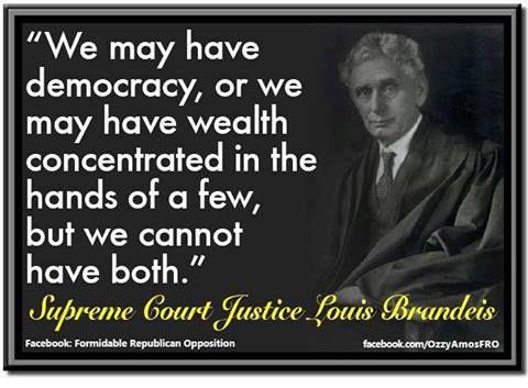 Brandeis on wealth in a democracy Words of Wisdom