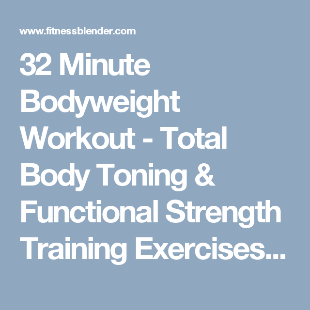 32 Minute Bodyweight Workout - Total Body Toning & Functional Strength Training Exercises   Fitness Blender