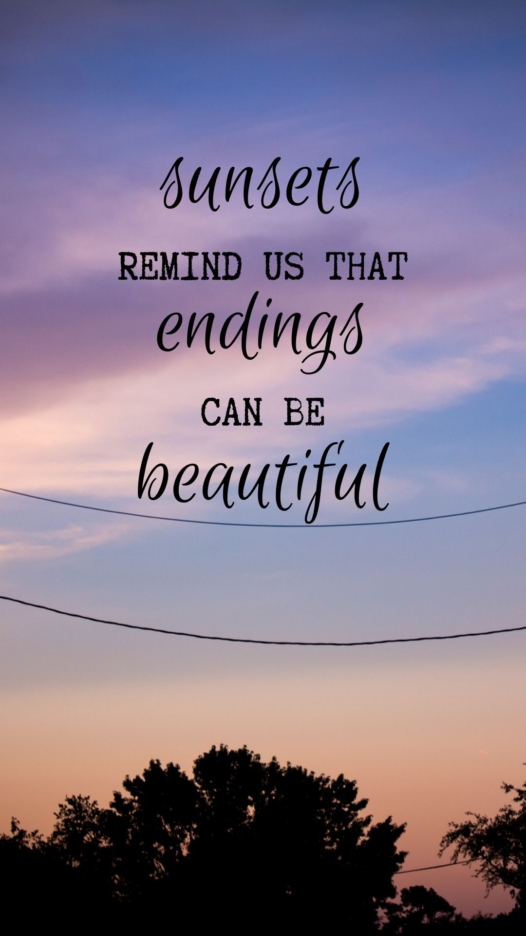 Sunsets Remind Us That Endings Can Be Beautiful Quote Lockscreen Inspirational Quotes Wallpapers Life Quotes Wallpaper Quotes Lockscreen