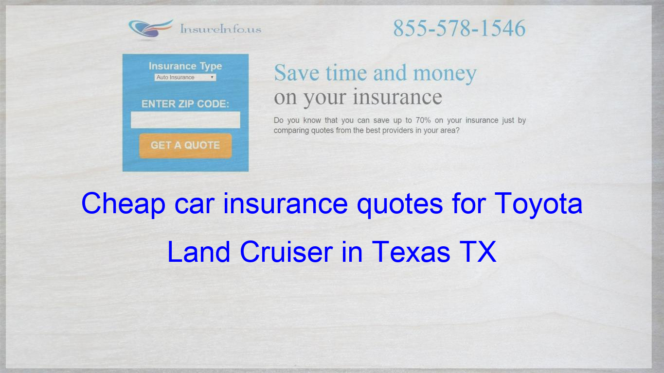 How To Find Affordable Insurance Rates For Toyota Land Cruiser 5 7