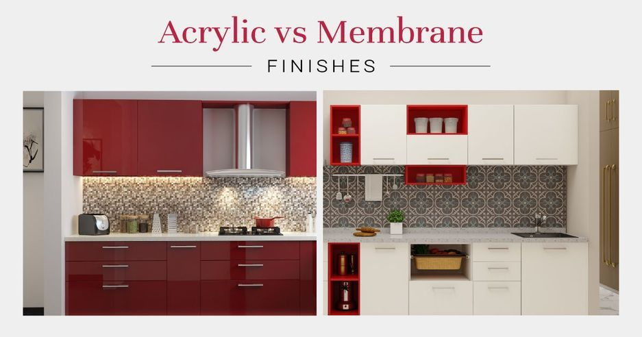 Acrylic Or Membrane Which Is A Better Finish In 2021 Kitchen Cabinets Modular Kitchen Cabinets Kitchen Prices