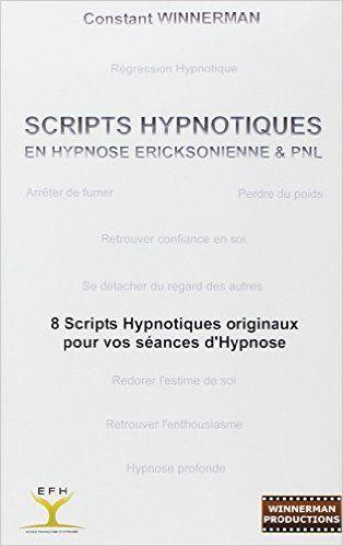 Amazon Fr Scripts Hypnotiques En Hypnose Ericksonienne Et Pnl Constant Winnerman Livres Hypnose Ericksonienne Hypnose Script