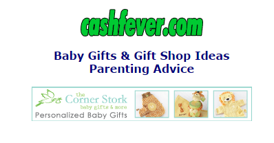 http://www.cashfever.com/babyshop.htm    Baby Gifts - Gift Shop Ideas - Parenting Advice       Baby gift ideas for all sizes, newborns, infants, and toddlers.  Shop online for infant needs, and original baby gifts at discount prices.