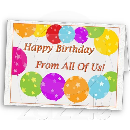 Happy Birthday From All Of Us Greeting Card – Birthdays Card Shop