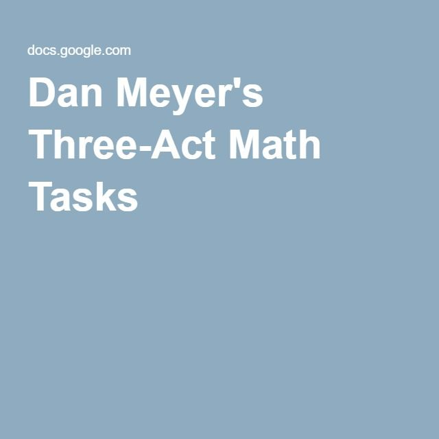 Dan Meyer\'s Three-Act Math Tasks | Middle school math | Pinterest ...