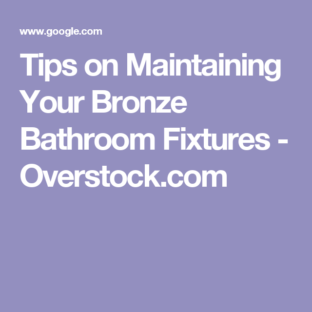 Photo of Tips for maintaining your bronze bathroom fittings – Overstock.com