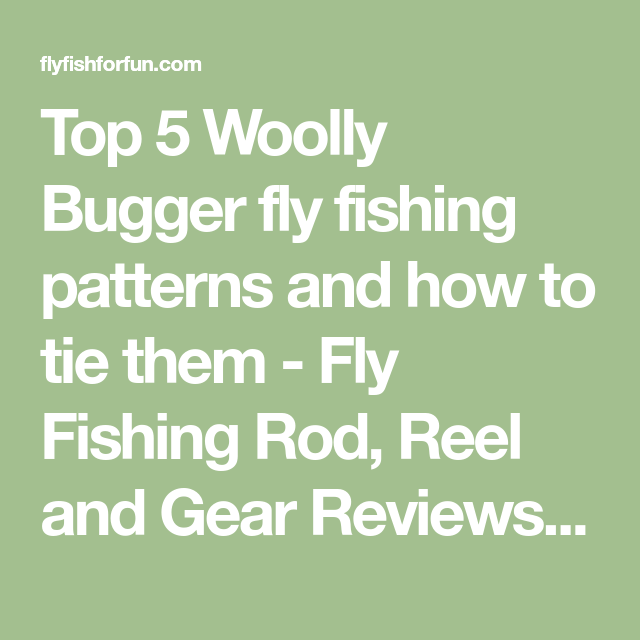 Top 5 Woolly Bugger fly fishing patterns and how to tie them - Fly Fishing Rod, Reel and Gear Reviews and News - Fly Fish For Fun