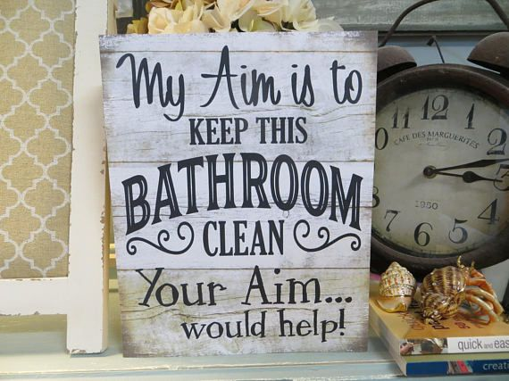 My Aim Is To Keep This Bathroom Clean Your Will Help