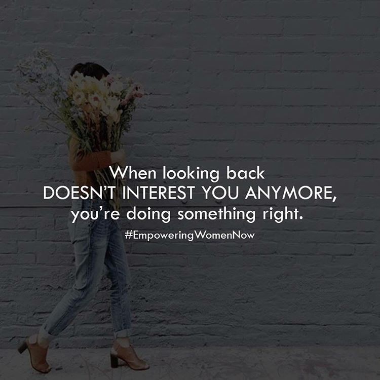 Here S To The Woman Not Looking Back Anymore Empoweringwomennow Empowering Quotes Looking Back Woman Quotes