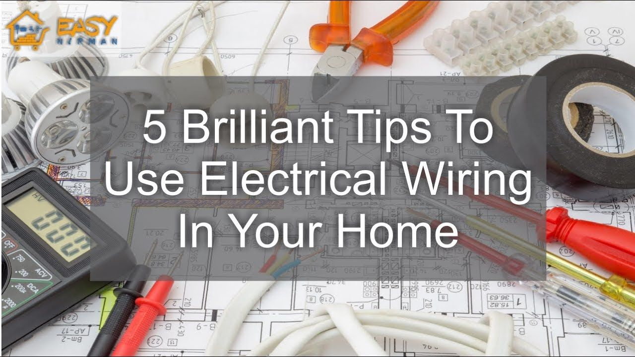 5 brilliant tips to use electrical wiring in home easy nirman [ 1280 x 720 Pixel ]