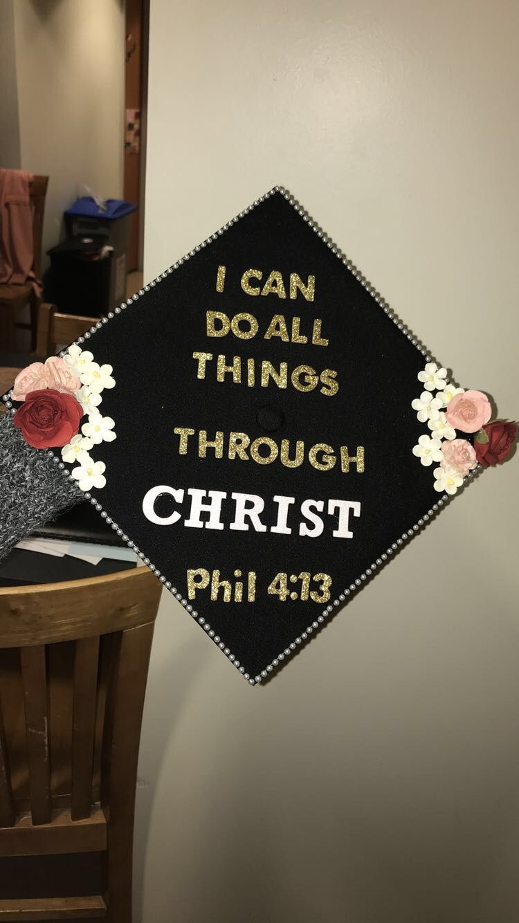 I Can Do All Things Through Christ Who Strengthens Me Graduation