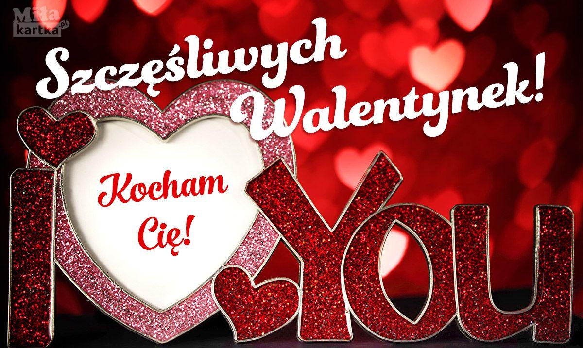 Szczesliwych Walentynek Milosc Walentynki Kartka Kocham Kochanie Milosc Happyvalentinesday Valentines Happy Valentines Day Happy Valentine Valentines