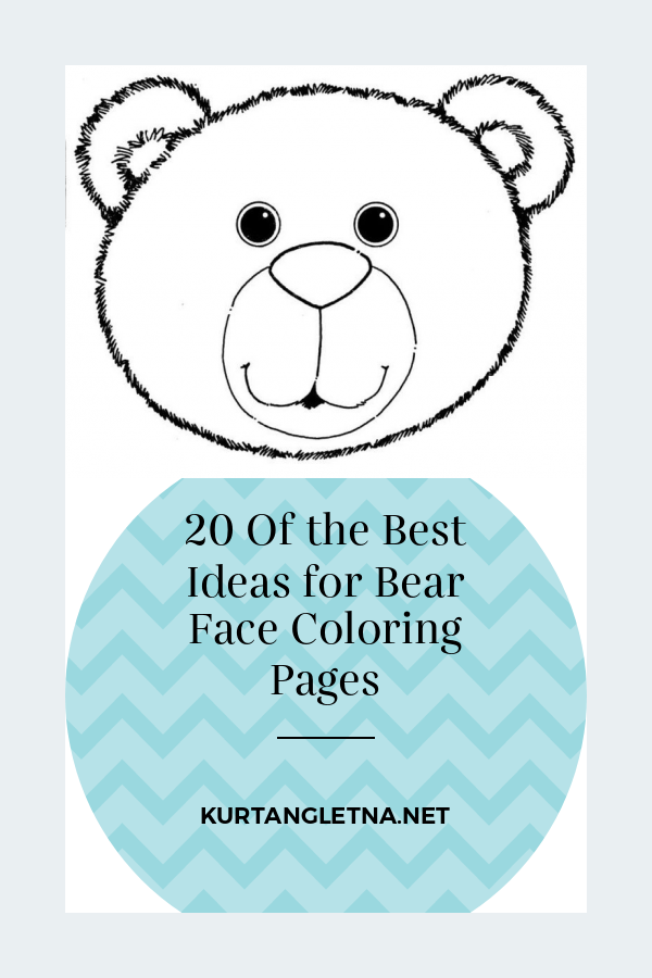 20 Of the Best Ideas for Bear Face Coloring Pages Teddy