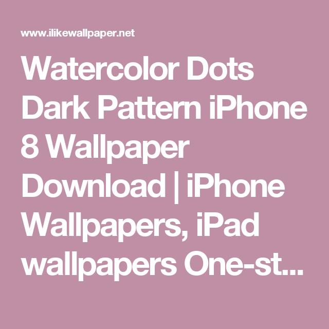 Watercolor Dots Dark Pattern iPhone 8 Wallpaper Download | iPhone ...