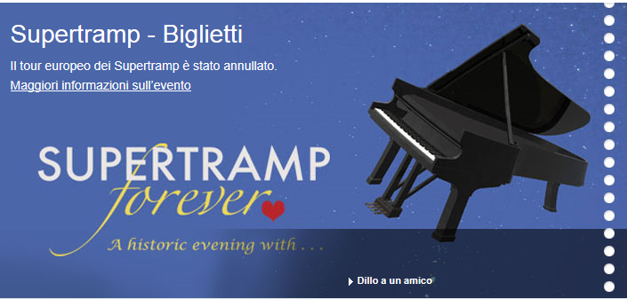 Supertramp - Nov. 9, 2015, CANCELLED -----in Assago (Milan). Tickets are available in Vicenza at Media World, Palladio Shopping Center, or online at http://www.greenticket.it/index.html?imposta_lingua=ing; http://www.ticketone.it/EN/ or http://www.zedlive.com.