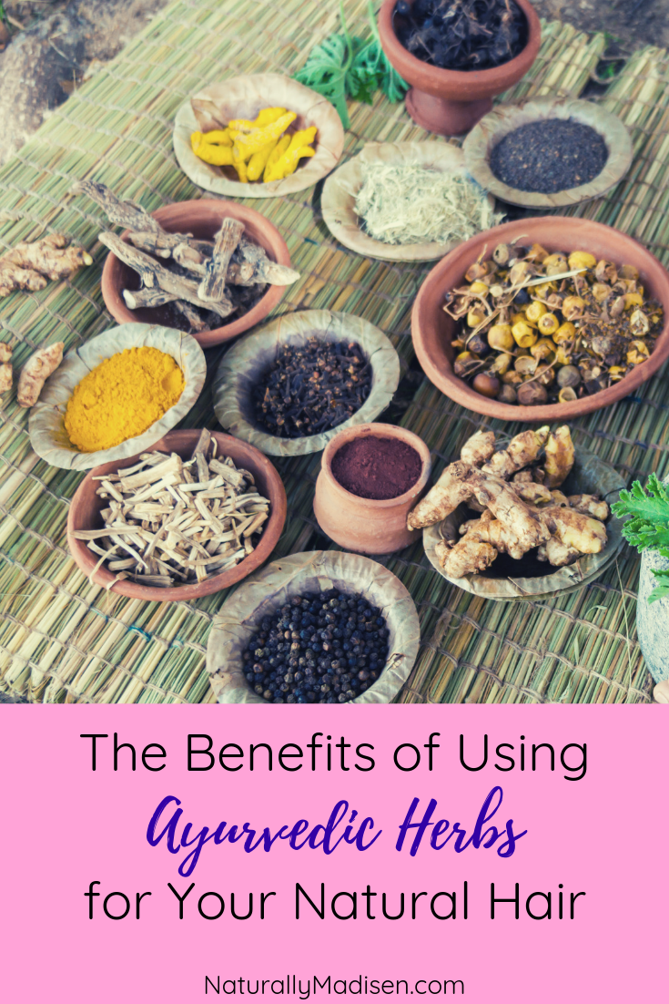Ayurvedic Herbs for Natural Hair: An Amazing Addition for Your Routine