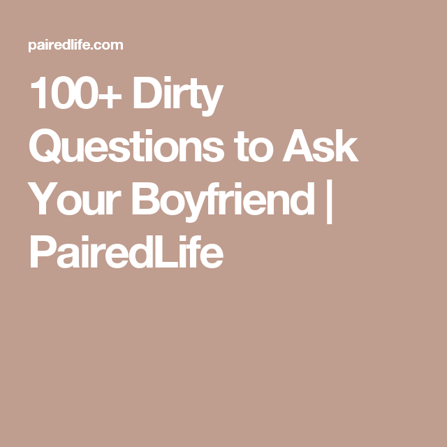 Dirty questions to ask your lover