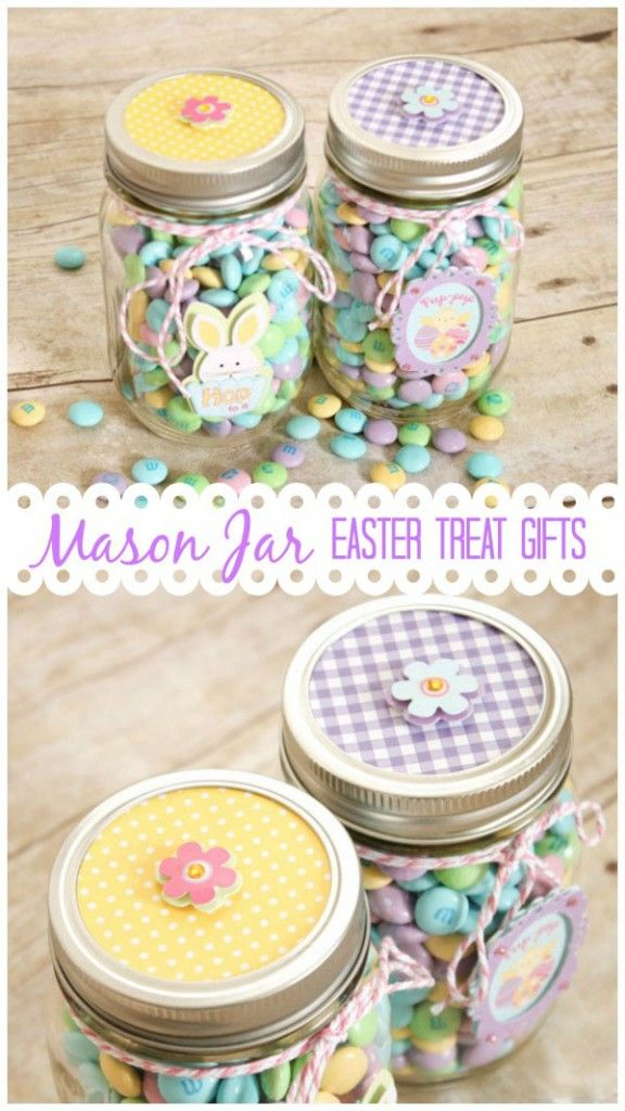 Mason Jar Easter Treat Gifts Easter Mason Jars Mason Jar Crafts Mason Jar Diy