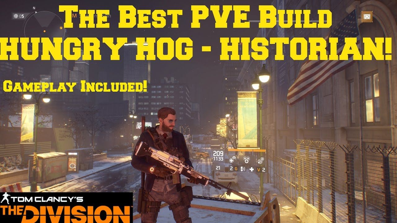 The Division Best Build PVE HUNGRY HOG - HISTORIAN + Gameplay! In