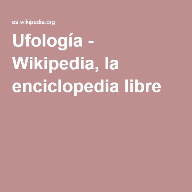 Ufología - Wikipedia, la enciclopedia libre