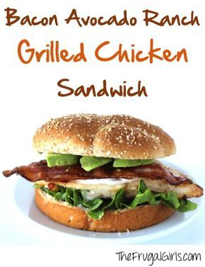 California Bacon Avocado Ranch Grilled Chicken Sandwich Recipe! ~ from TheFrugalGirls.com ~ go fire up the grill and get ready for the explosion of flavors in this delicious chicken burger! #recipes #thefrugalgirls #avocadoranch
