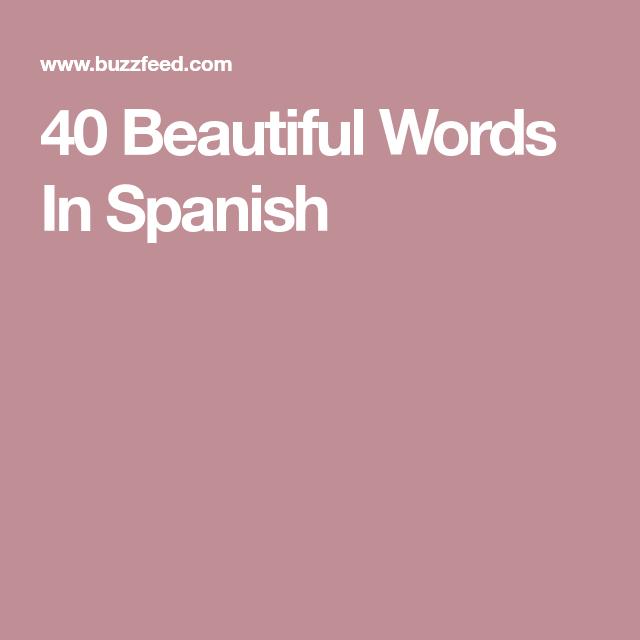 40 Beautiful Words In Spanish | Spanish words, Beautiful ...