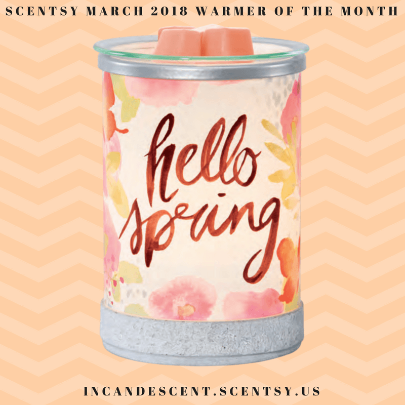 SCENTSY MARCH 2018 WARMER & SCENT OF THE MONTH – HELLO SPRING ...