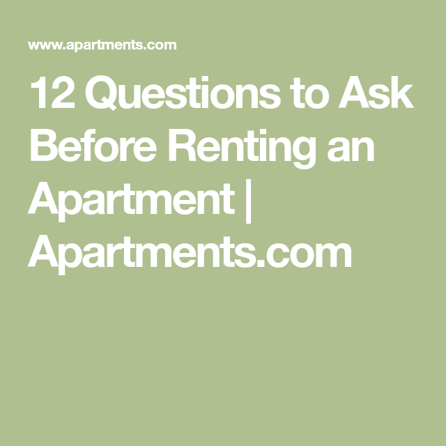 12 Questions To Ask Before Renting An Apartment This Or That