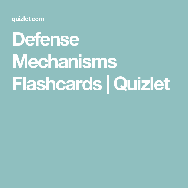 Defense Mechanisms Flashcards Quizlet Group Therapy Behavior