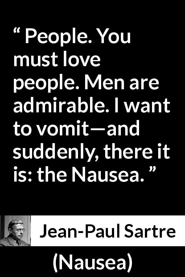 "Jean-Paul Sartre about people (""Nausea"", 1938) #jeanpaulsartre"