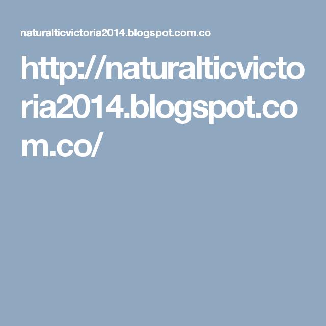 http://naturalticvictoria2014.blogspot.com.co/