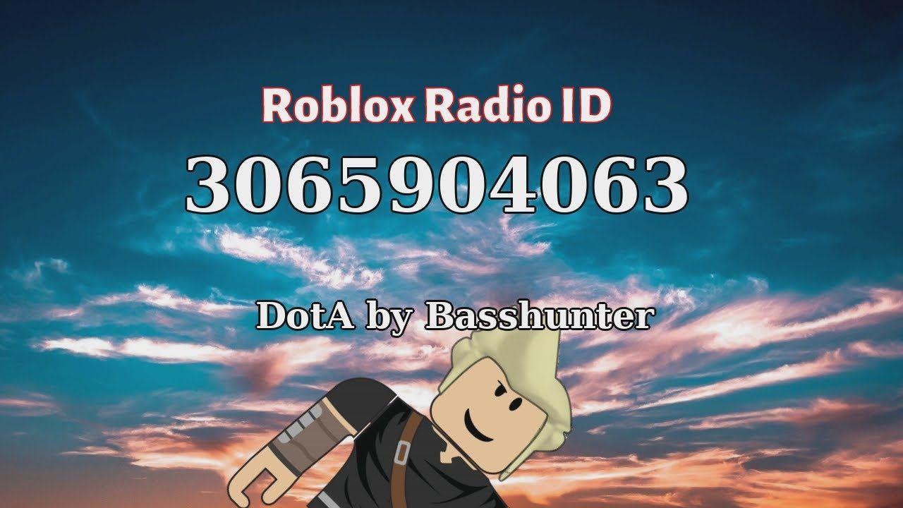 Dota By Basshunter Roblox Id Roblox Radio Code Roblox Music Code In 2021 Radio Roblox Radio Code