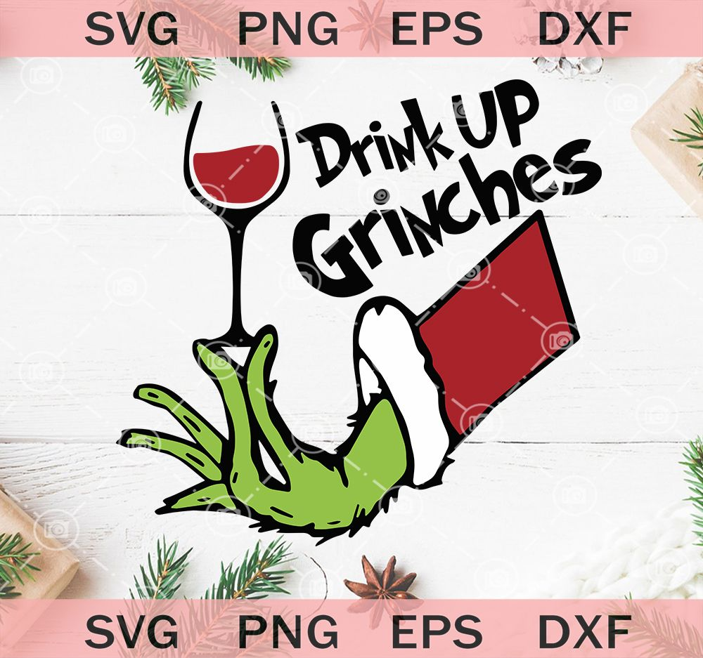 Drink Up Grinches SVG, Grinch Hand SVG, Grinch Wine