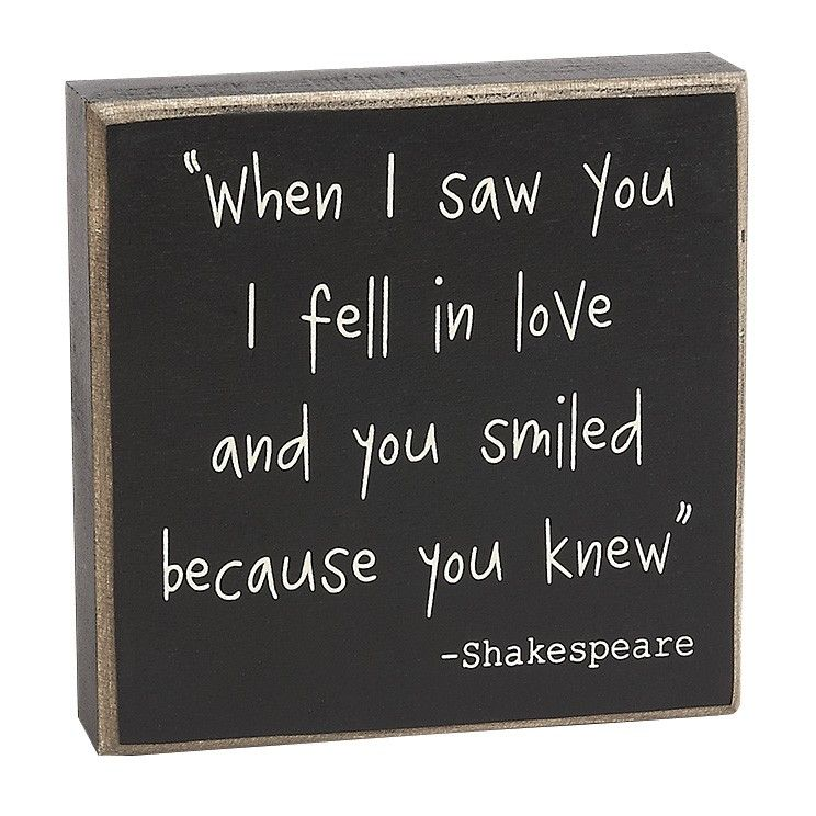 Shakespeare When I Saw You I Fell In Love Box Word Sign