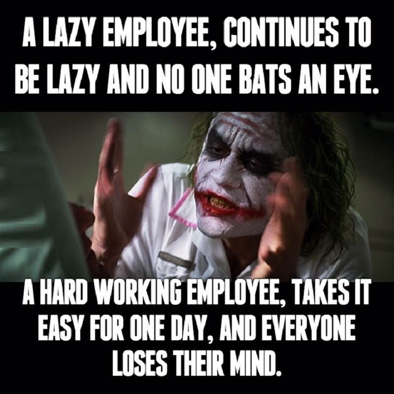 a lazy employee continues to be lazy and no one bats an eye a