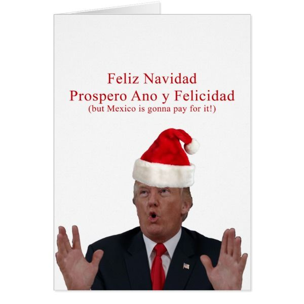 Trump feliz navidad mexico is gonna pay for it card cards feliz navidad mexico is gonna pay for it card cards christmascard m4hsunfo