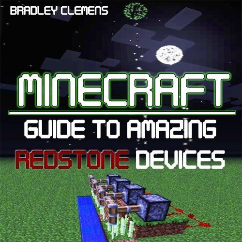 Minecraft: Guide to Amazing Redstone Devices by Bradley ...