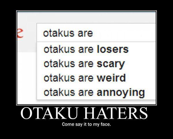 i consider myself an otaku and i am weird sometimes i seem scary