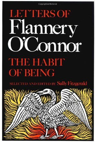 The Habit of Being: Letters of Flannery O'Connor by Flannery O'Connor. $14.13. Publisher: Farrar, Straus and Giroux (August 1, 1988). Publication: August 1, 1988. Author: Flannery O'Connor