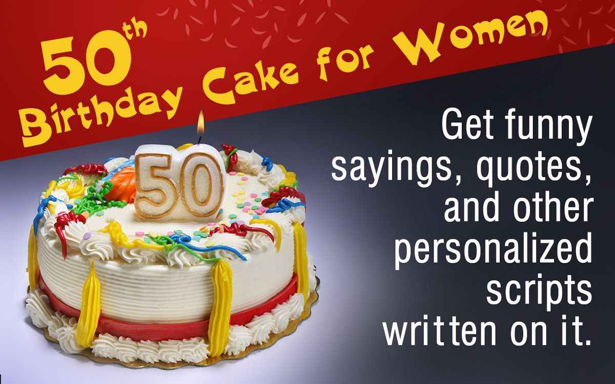 20 Best Photo Of Funny Things To Write On A Birthday Cake 50th Cakes For Women Themes Choose