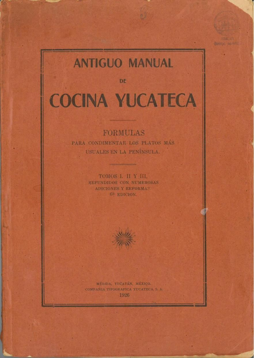 Comida Yucateca Libros Antiguo Manual De Cocina Yucateca 1926 By Hortensia Rendón De