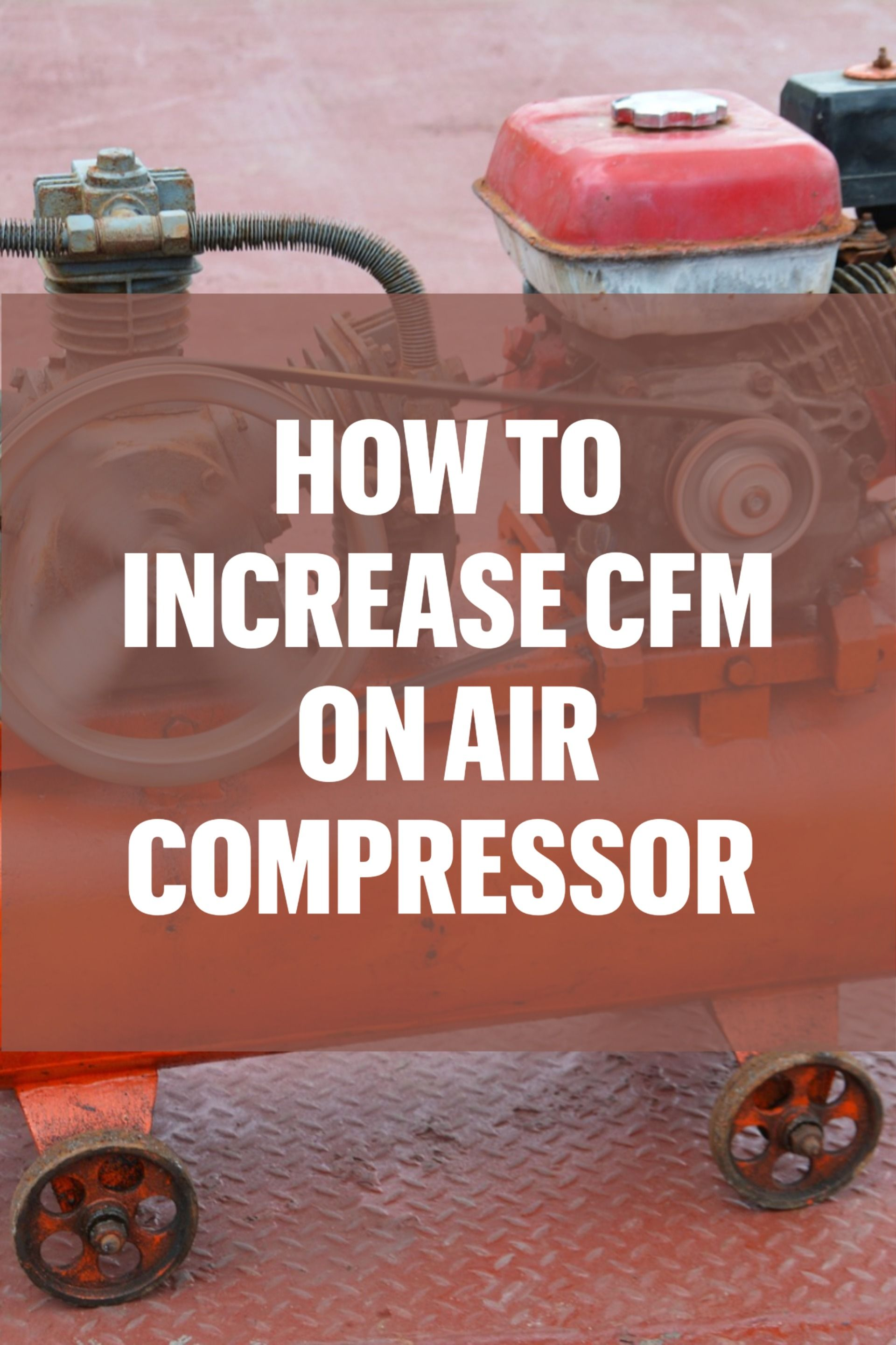 How to Increase CFM on Air Compressor in 2020 Air