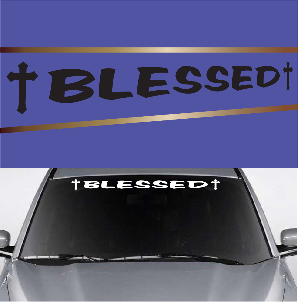 Blessed Customized Windshield Banners Popular Vinyl Decals Vinyl Decals Windshield Vinyl [ 1023 x 1011 Pixel ]