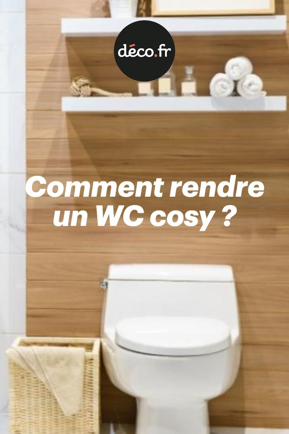 Comment Rendre Un Wc Cosy Decoration Toilettes Decoration Maison Decoration