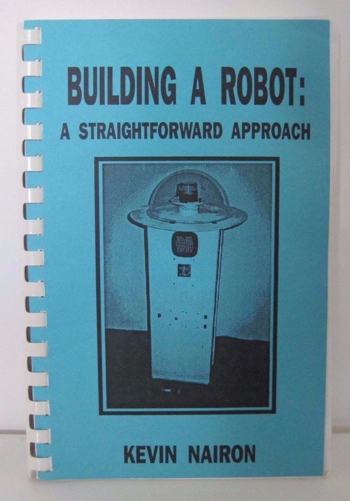 Building a Robot : A Straightforward Approach by Kevin Nairon (1993, Ringbound) #Robot #Robotics #90s