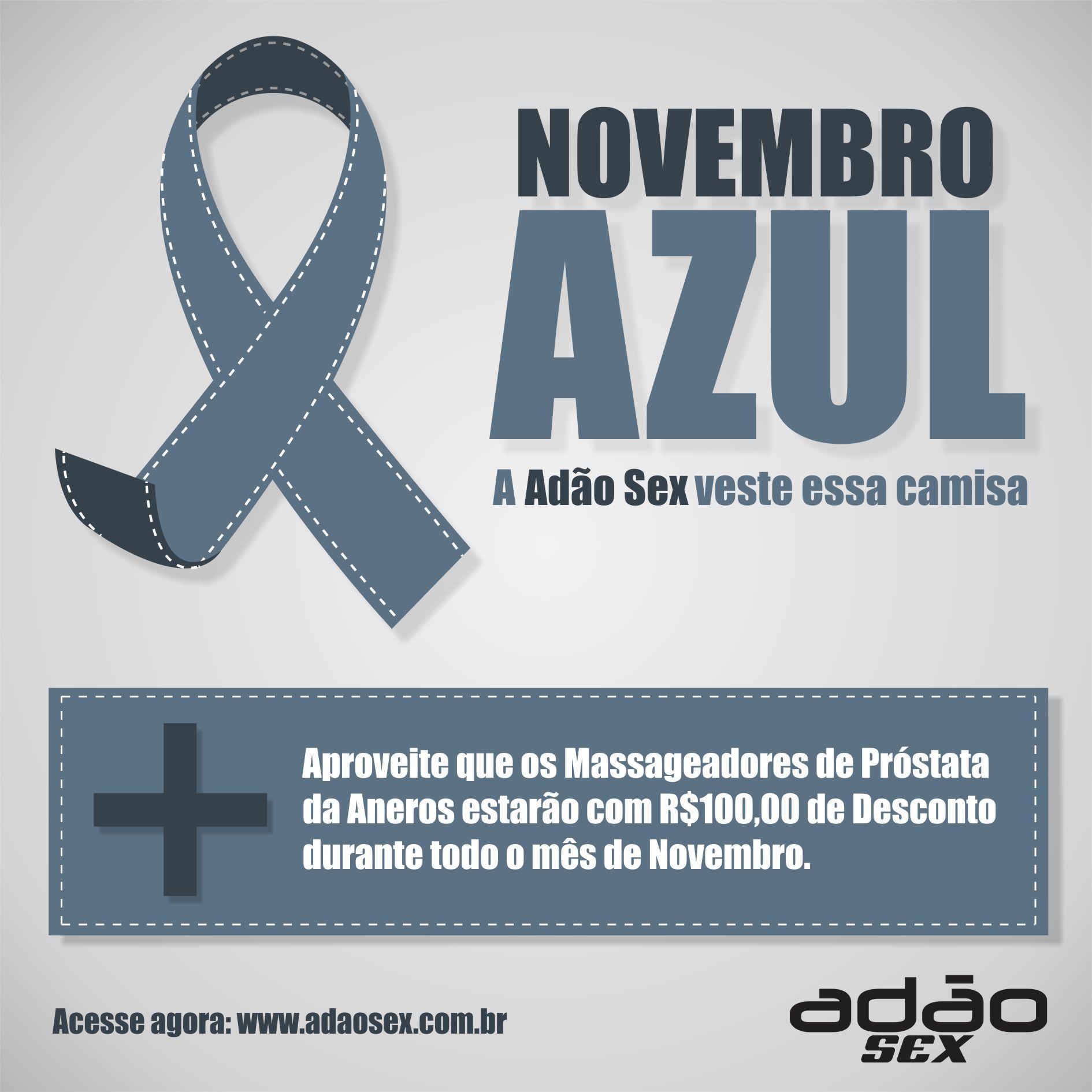Durante o mês de Novembro, Homens de todo o mundo se unem para a conscientização da prevenção do câncer de próstata. Aproveite e confira nossos massageadores com preços exclusivos.  Acesse e confira: www.adaosex.com.br