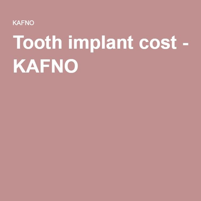Tooth Implant Cost - KAFNO