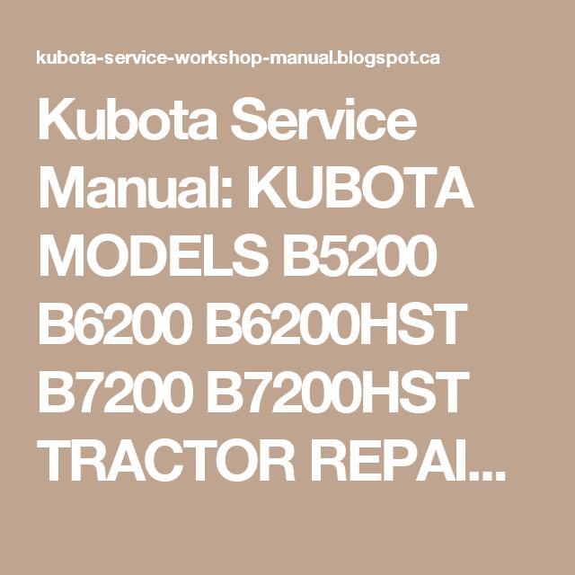 Kubota Service Manual Kubota Models B5200 B6200 B6200hst B7200 B7200hst Tractor Repair Manual Download Pdf Repair Manuals Repair Kubota