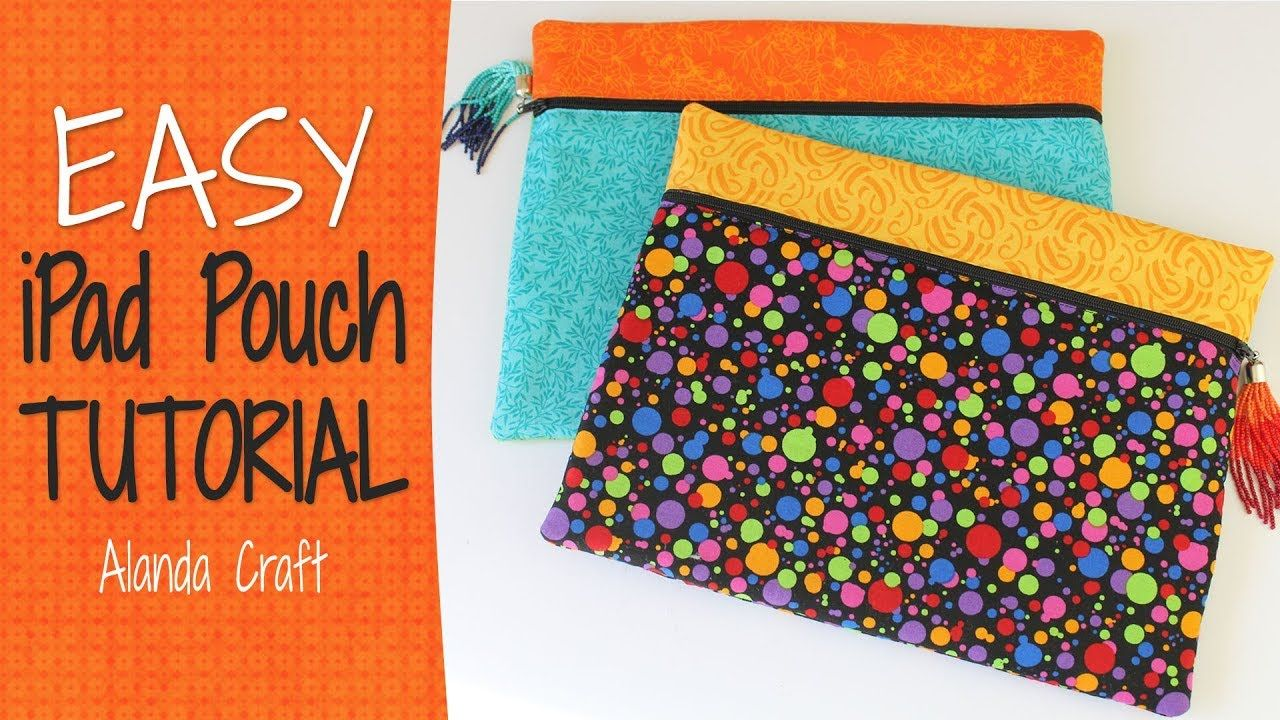 Diy Ipad Pouch Tutorial Make Your Own Tablet Cover Tutorial