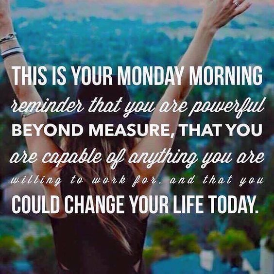 HaPpY MoNdAy! ... | Monday motivation quotes, I love ...